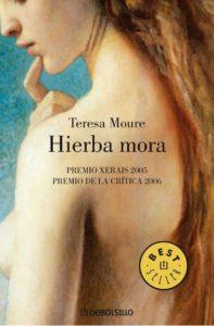 Teresa Moure - Hierba Mora