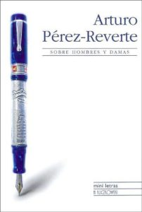 Sobre hombres y damas - Arturo Pérez-Reverte