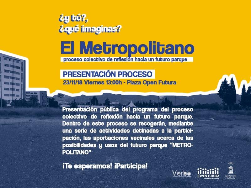 2018-11-22 ¿y tú?, ¿qué imaginas? - Proceso Participativo #ElMetropolitano Joven Futura, Espinardo, Murcia